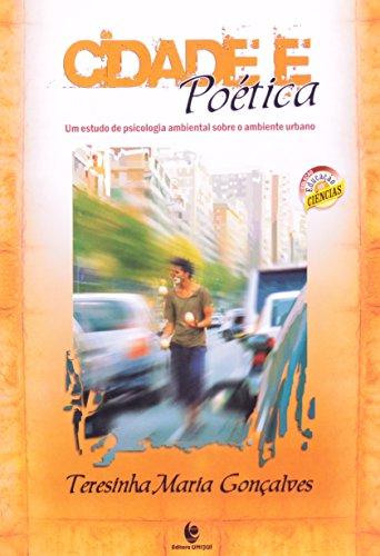 Cidade e Poética - Um Estudo de Psicologia Ambiental Sobre o Ambiente Urbano, livro de Teresinha Maria Gonçalves