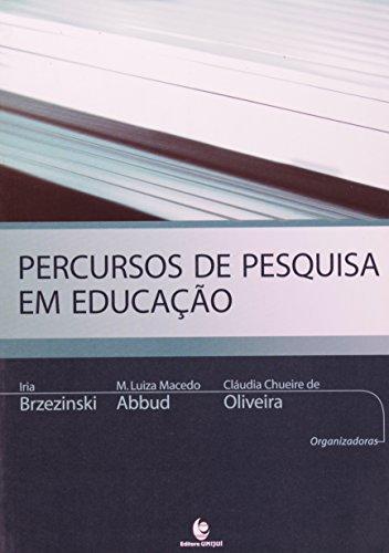 Percursos de Pesquisa em Educação, livro de Iria Brzezinski, Maria Luiza Macedo Abbud, Cláudia Chueire de Oliveira