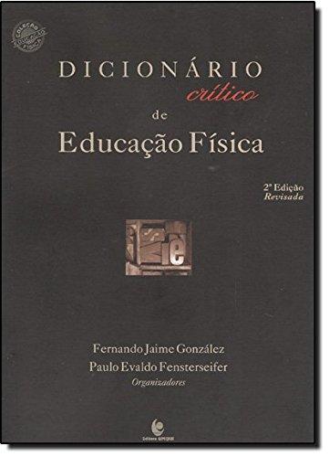 Dicionário Crítico de Educação Física, livro de Fernando Jaime González e Paulo Evaldo Fensterseifer (Orgs.)