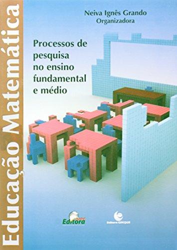 Educação em Matemática - Processos de Pesquisa no Ensino Fundamental e Médio, livro de Neiva Inês Grando