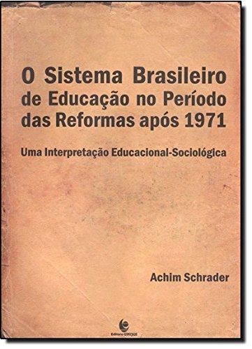O Sistema Brasileiro de Educação no Período das Reformas após 1971, livro de Achim Schrader