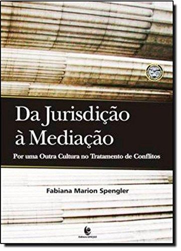 Da Jurisdição À Mediação: Por uma Outra Cultura no Tratamento de Conflitos, livro de Fabiana Marion Spengler