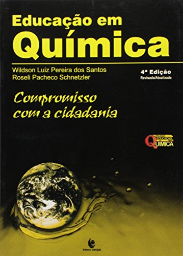 Educação em Química: Compromisso com a Cidadania, livro de Wildson Luiz Pereira dos Santos Roseli Pacheco Schnetzler