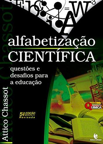 Alfabetização Científica - Questões e Desafios para a Educação, livro de Attico Chassot