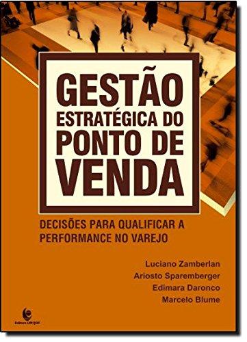Gestão Estratégica do Ponto de Venda, livro de Luciano Zamberlan, Ariosto Sparemberger, Edimara Daronco e Marcelo Blume