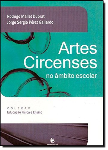 Artes Circenses no âmbito escolar, livro de Rodrigo Mallet Duprat Jorge Sergio Pérez Gallardo