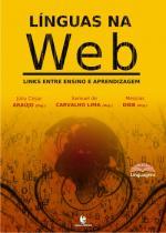 Línguas na Web - Links entre Ensino e Aprendizagem, livro de Júlio César Araújo, Messias Dieb, Samuel de Carvalho Lima (Org.)