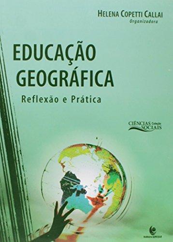 Educação geográfica - Reflexão e prática, livro de Helena Copetti Callai (Org.)