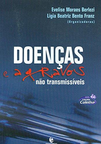 Doenças e Agravos Não Transmissíveis, livro de Evelise Moraes Berlezi, Ligia Beatriz Bento Franz (Orgs.)