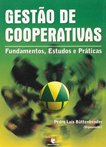 Gestão de Cooperativas - Fundamentos, Estudos e Práticas, livro de Pedro Luís Büttenbender (Org.)