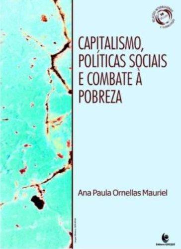 Capitalismo, Políticas Sociais e Combate à Pobreza, livro de Ana Paula Ornellas Mauriel