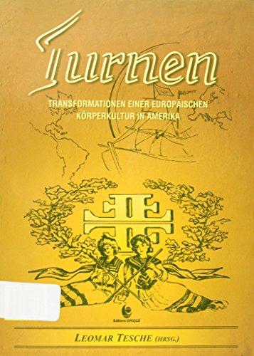 Turnen - Transformações de Uma Cultura Corporal Europeia na América, livro de Leomar Tesche (Org.)