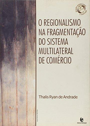 Regionalismo na Fragmentação do Sistema Multilateral de Comércio, O, livro de Thalis Ryan de Andrade