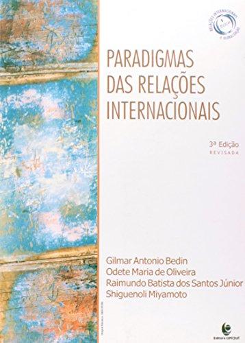 Paradigmas das Relações Internacionais: Realismo, Idealismo, Dependência, Interdependência, livro de Gilmar Antonio Bedin