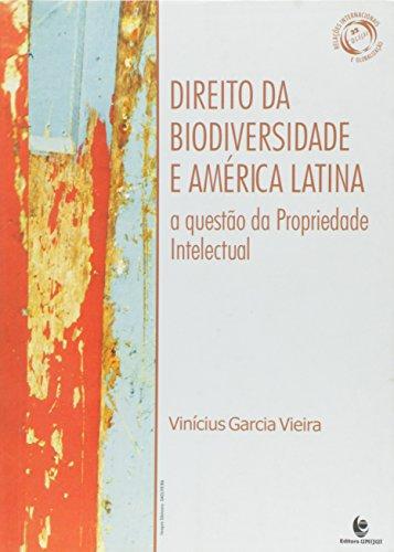 Direito da Biodiversidade e América Latina - A Questão da Propriedade Intelectual, livro de Vinícius Garcia Vieira