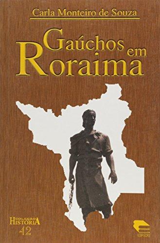 Gauchos Em Roraima, livro de