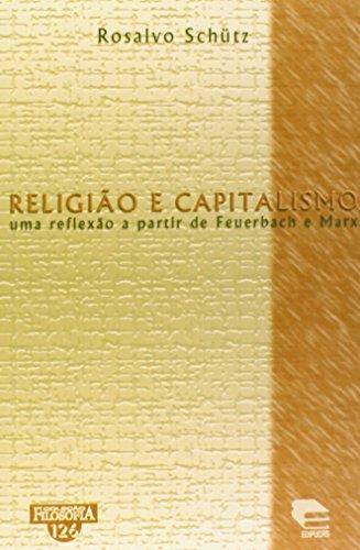 Religiao E Capitalismo - Uma Reflexao A Partir De Feuerbach E Marx, livro de