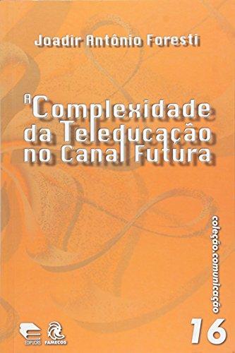 Complexidade Da Teleducacao No Canal Futura, A, livro de