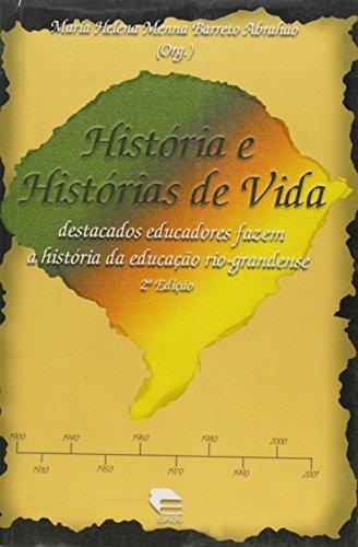 Historia E Historias De Vida - Destacados Educadores Fazem A Historia, livro de Maria Helena Menna Barreto Abrahão