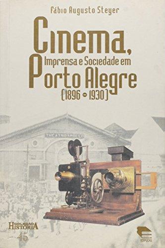 Cinema, Imprensa E Sociedade Em Porto Alegre, livro de