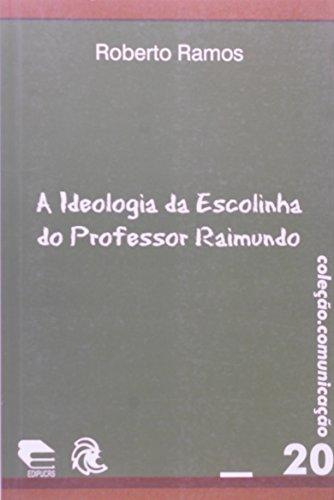 A Ideologia Da Escolinha Do Professor Raimundo - Coleção Comunicação, livro de Maria Beatriz Breves Ramos