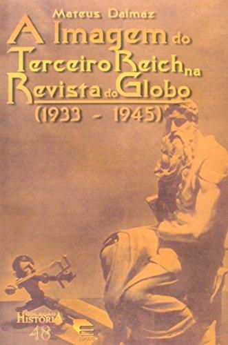 A Imagem Do Terceiro Reich Na Revista Do Globo. 1933-1945 - Coleção História, livro de Mateus dalmaz