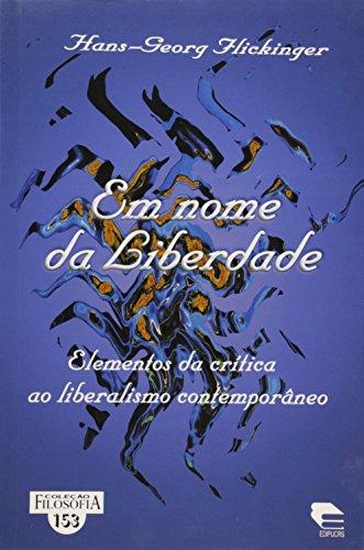 Em Nome Da Liberdade - Elementos Da Critica Ao Liberalismo Contemporan, livro de