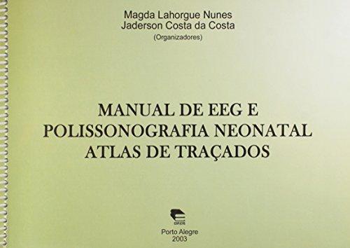 Manual De Eeg E Polissonografia Neonatal - Atlas De Tracados, livro de Jaderson Costa Da;Nunes, Magda Lahorgue Costa