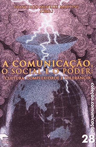 A Comunicação, O Social E O Poder. Cultura, Complexidade E Tolerância, livro de Caroline de Oliveira Martins