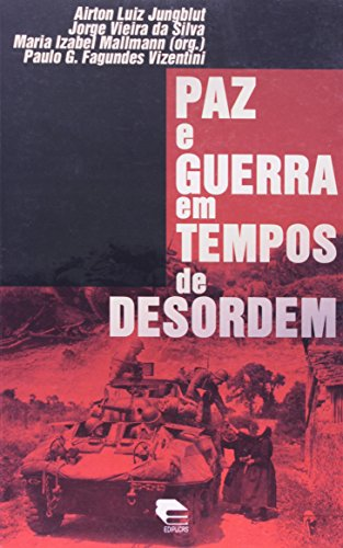 Paz e Guerra em Tempos de Desordem, livro de Airton Luiz Jungblut