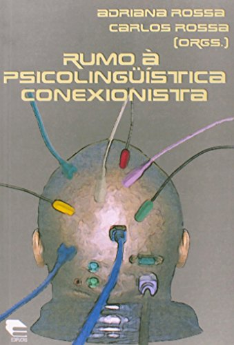 Rumo à Psicolinguística Conexionista, livro de Adriana Rossa