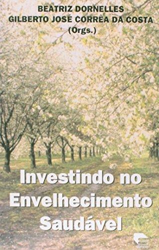 Investindo No Envelhecimento Saudavel, livro de Beatriz Dornelles