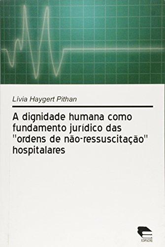 Dignidade Humana Como Fundamento Juridico Das Ordens De Nao-Ressuscita, livro de