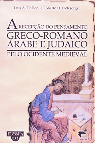 A Recepção Do Pensamento Greco-Romano Árabe E Judaico - Coleção Filosofia, livro de Luis Alberto de Boni, Roberto H. Pich
