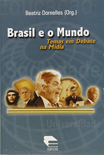 Brasil e o mundo: temas em debate na mídia, livro de Beatriz Dornelles (Org.)