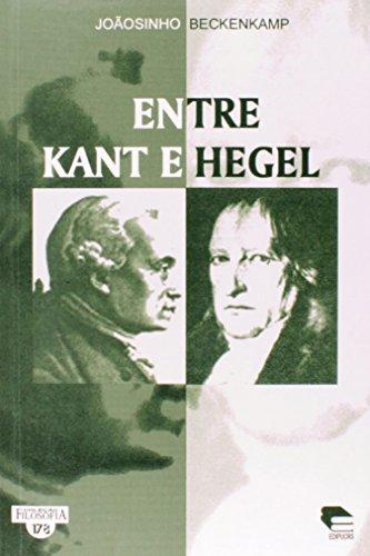 Entre Kant E Hegel, livro de Joãosinho Beckenkamp