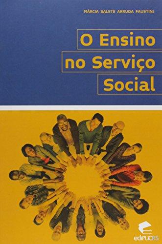O ENSINO NO SERVIÇO SOCIAL, livro de MARCIA SALETE ARRUDA FAUSTINI