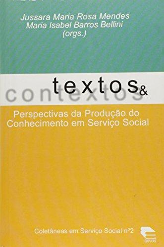Textos E Contextos: Perspectivas Da Produção Do Conhecimento Em Serviço Social, livro de Jussara Maria Rosa Mendes