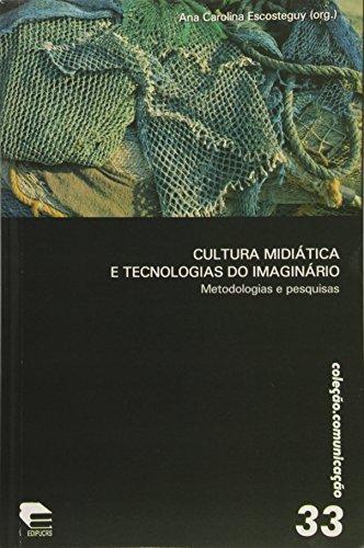 Cultura Midietica E Tecnologias Do Imaginario, livro de