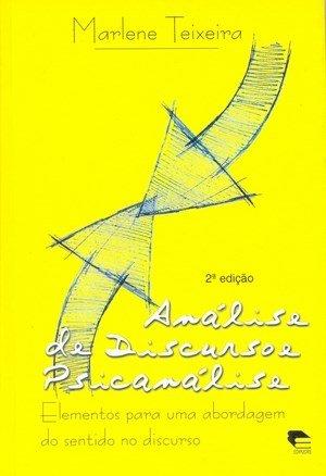 ANÁLISE DE DISCURSO E PSICANÁLISE:, livro de Marlene Teixeira