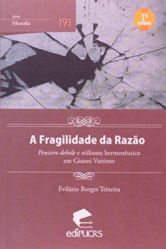 A FRAGILIDADE DA RAZÃO, livro de EVILÁZIO FRANCISCO BORGES TEIX