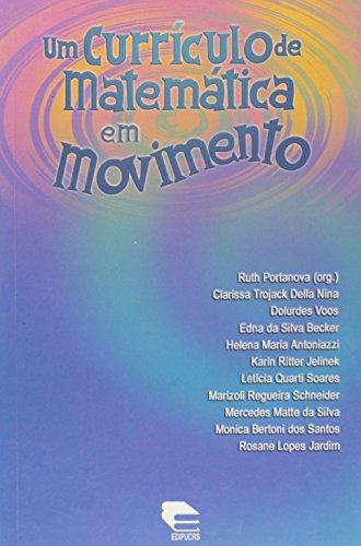 Um Curriculo De Matematica Em Movimento, livro de Ruth Portanova