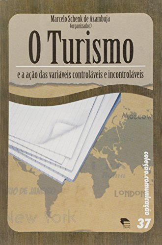 O Turismo e a Ação das Variáveis Controláveis e Incontroláveis, livro de Marcelo Schenk Azambuja