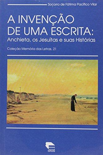 A Invenção De Uma Escrita - Coleção Memoria Das Letras, livro de Socorro de Fátima P. Vilar