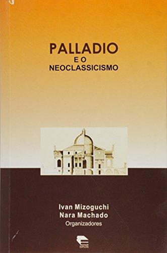 Palladio E O Neoclassicismo, livro de Nara Machado, Ivan Mizoguchi