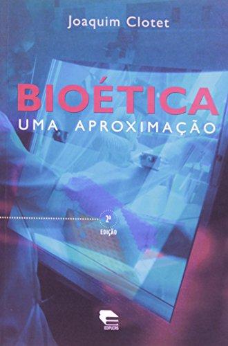 BIOÉTICA UMA APROXIMAÇÃO, livro de JOAQUIM CLOTET
