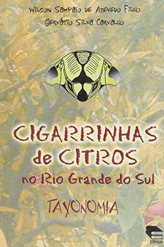 Cigarrinhas de citros no Rio Grande do Sul - Taxonomia, livro de Wilson Sampaio de Azevedo Filho, Gervásio Silva Carvalho