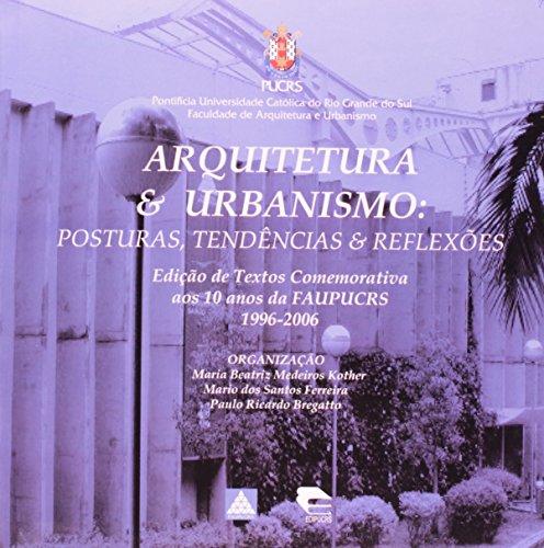 Arquitetura E Urbanismo. Posturas, Tendências E Reflexões, livro de Maria Beatriz Medeir Kother