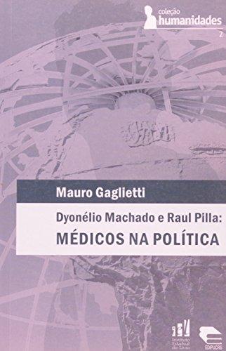 Dyonelio Machado E Raul Pilla:Medicos Na Politica, livro de