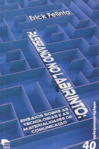 Passeando No Labirinto - Coleção Comunicação, livro de Nelson de Oliveira